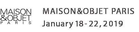 MAISON&OBJET PARIS January 18- 22, 2019